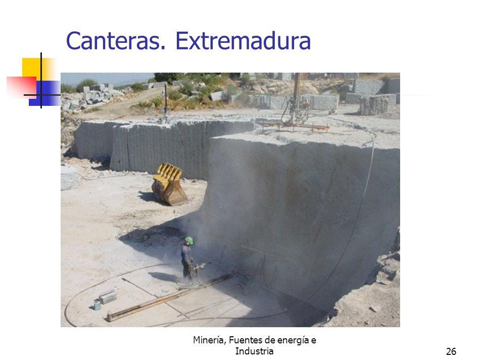 Minería, Fuentes de energía e Industria26 Canteras. Extremadura