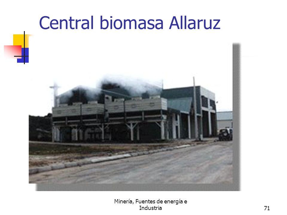 Minería, Fuentes de energía e Industria71 Central biomasa Allaruz (Galicia)
