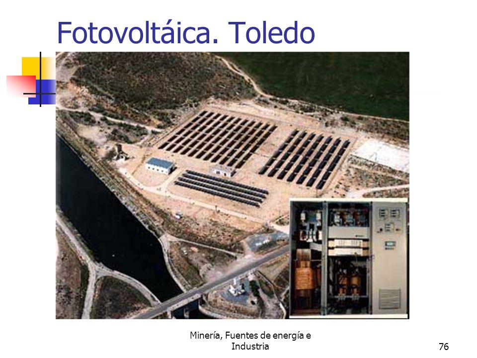 Minería, Fuentes de energía e Industria76 Fotovoltáica. Toledo