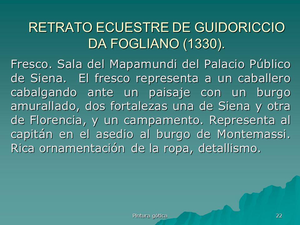 Pintura gótica 22 RETRATO ECUESTRE DE GUIDORICCIO DA FOGLIANO (1330). Fresco. Sala del Mapamundi del Palacio Público de Siena. El fresco representa a