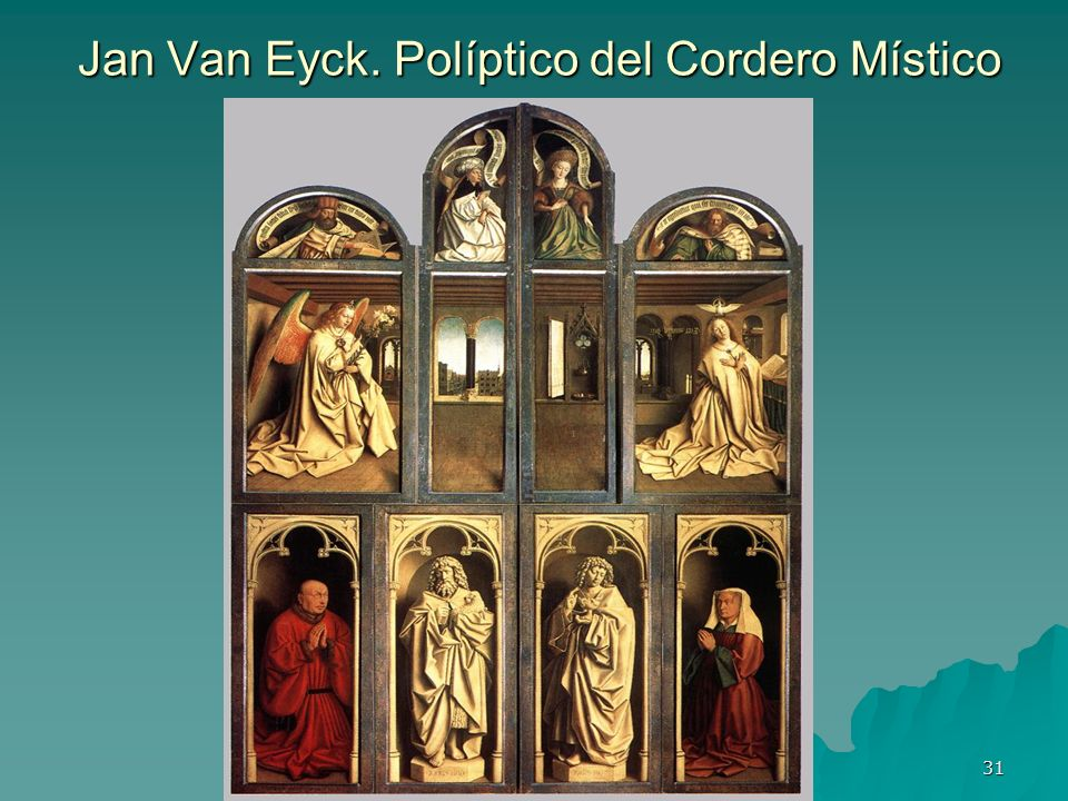Pintura gótica 31 Jan Van Eyck. Políptico del Cordero Místico