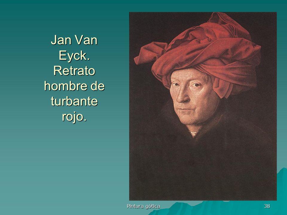 Pintura gótica 38 Jan Van Eyck. Retrato hombre de turbante rojo.