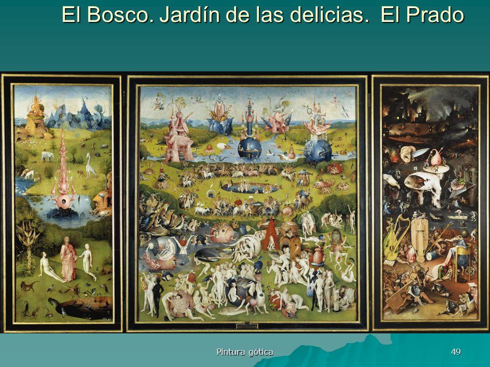 Pintura gótica 49 El Bosco. Jardín de las delicias. El Prado