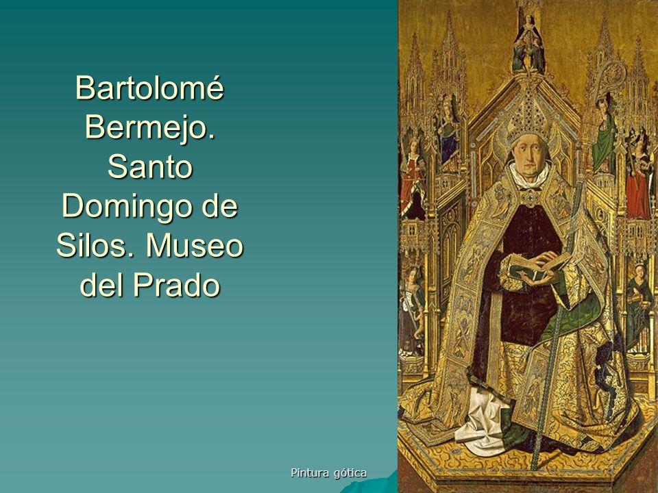 Pintura gótica 55 Bartolomé Bermejo. Santo Domingo de Silos. Museo del Prado