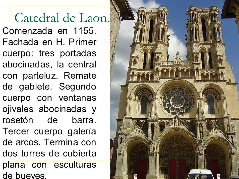 Gótico 23 Catedral de Laon. Comenzada en 1155. Fachada en H. Primer cuerpo: tres portadas abocinadas, la central con parteluz. Remate de gablete. Segu