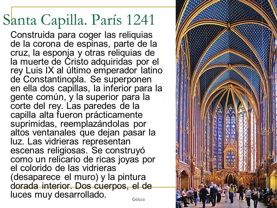 Gótico 35 Santa Capilla. París 1241 Construida para coger las reliquias de la corona de espinas, parte de la cruz, la esponja y otras reliquias de la