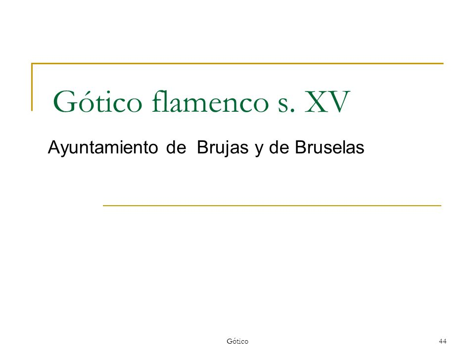 Gótico44 Gótico flamenco s. XV Ayuntamiento de Brujas y de Bruselas