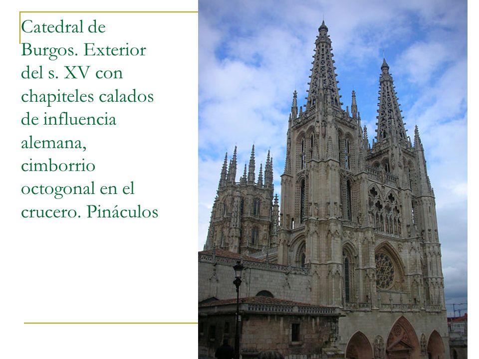 Gótico 50 Catedral de Burgos. Exterior del s. XV con chapiteles calados de influencia alemana, cimborrio octogonal en el crucero. Pináculos