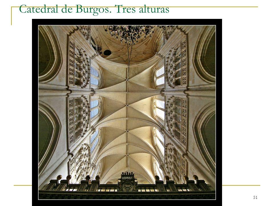 Gótico 51 Catedral de Burgos. Tres alturas
