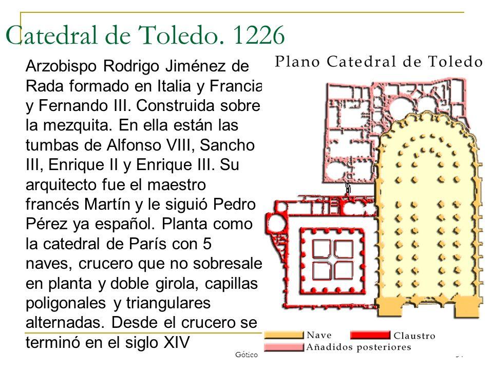 Gótico 54 Catedral de Toledo. 1226 Arzobispo Rodrigo Jiménez de Rada formado en Italia y Francia y Fernando III. Construida sobre la mezquita. En ella