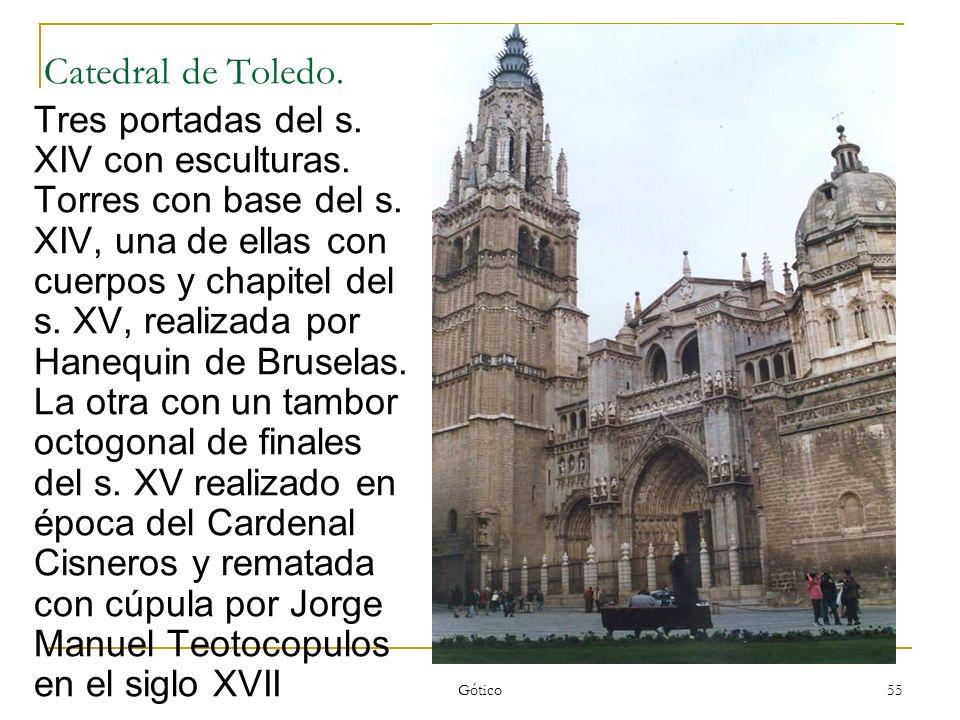 Gótico 55 Catedral de Toledo. Tres portadas del s. XIV con esculturas. Torres con base del s. XIV, una de ellas con cuerpos y chapitel del s. XV, real