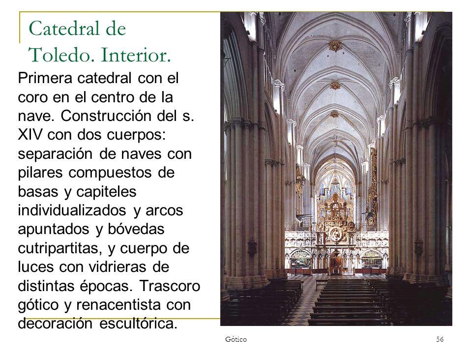 Gótico 56 Catedral de Toledo. Interior. Primera catedral con el coro en el centro de la nave. Construcción del s. XIV con dos cuerpos: separación de n