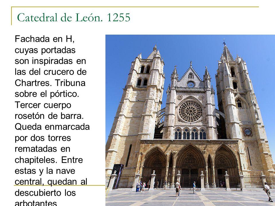Gótico 58 Catedral de León. 1255 Fachada en H, cuyas portadas son inspiradas en las del crucero de Chartres. Tribuna sobre el pórtico. Tercer cuerpo r