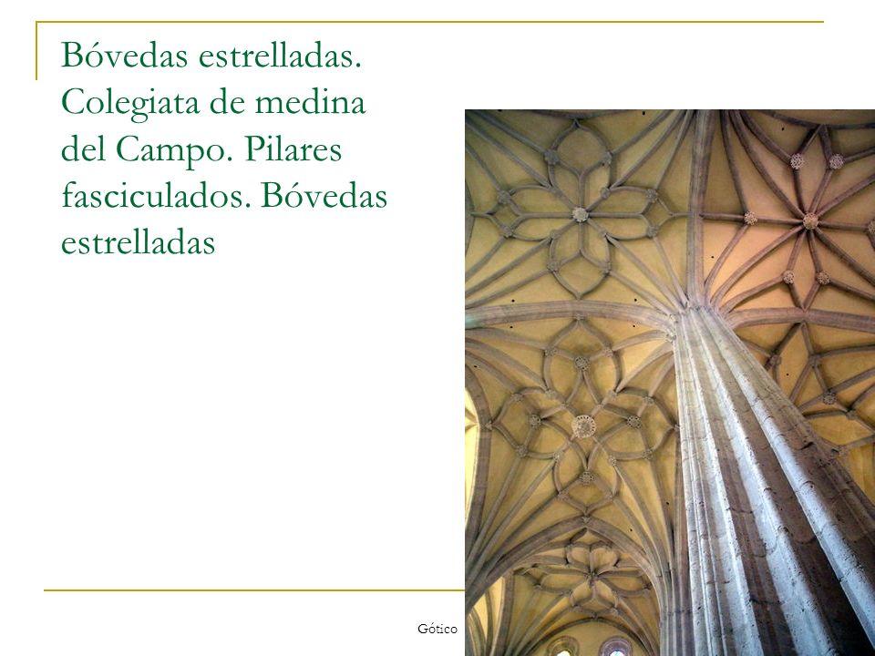 Gótico 68 Bóvedas estrelladas. Colegiata de medina del Campo. Pilares fasciculados. Bóvedas estrelladas