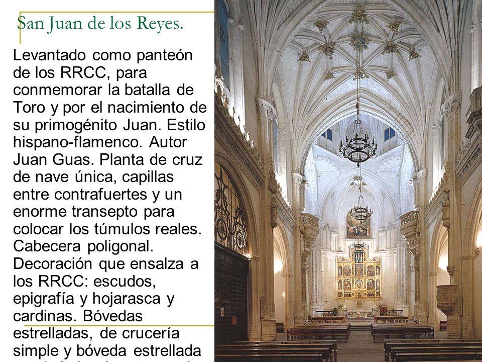 Gótico 71 San Juan de los Reyes. Levantado como panteón de los RRCC, para conmemorar la batalla de Toro y por el nacimiento de su primogénito Juan. Es