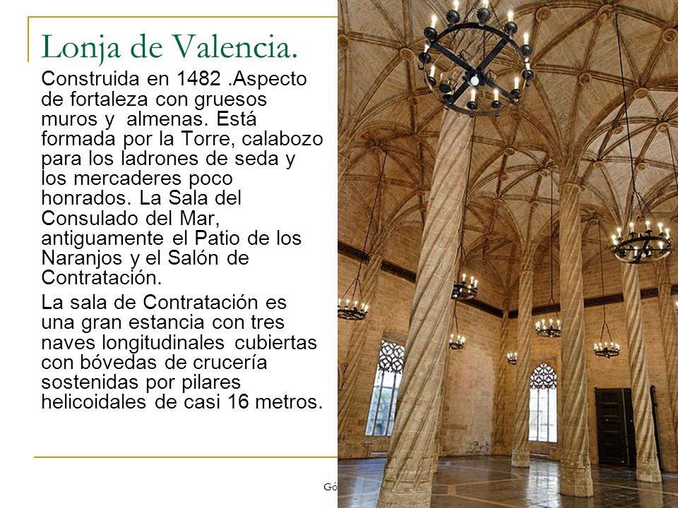 Gótico 76 Lonja de Valencia. Construida en 1482.Aspecto de fortaleza con gruesos muros y almenas. Está formada por la Torre, calabozo para los ladrone
