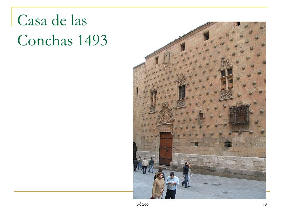 Gótico 79 Casa de las Conchas 1493