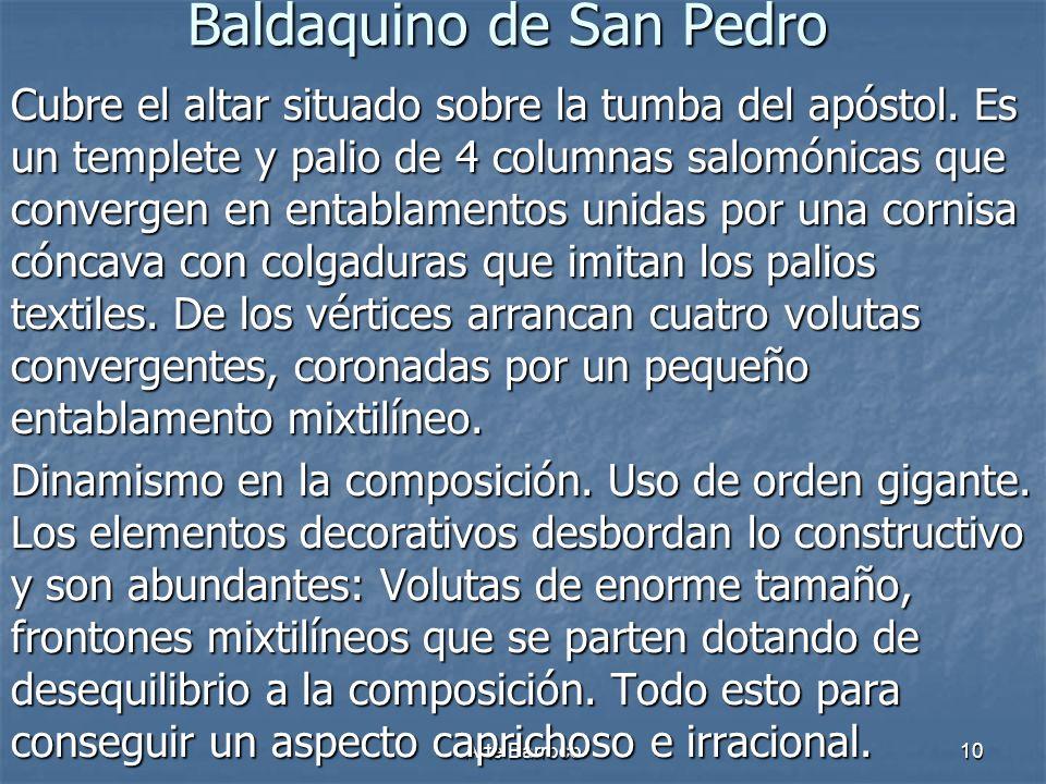 Arte Barroco10 Baldaquino de San Pedro Cubre el altar situado sobre la tumba del apóstol. Es un templete y palio de 4 columnas salomónicas que converg