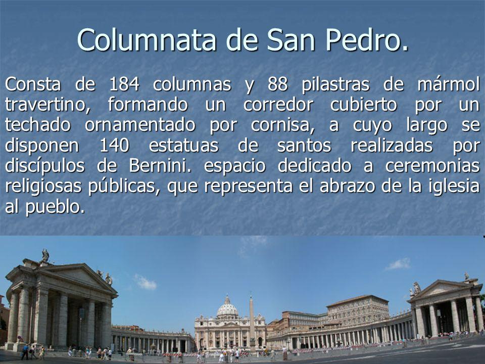 Arte Barroco7 Columnata de San Pedro. Consta de 184 columnas y 88 pilastras de mármol travertino, formando un corredor cubierto por un techado ornamen