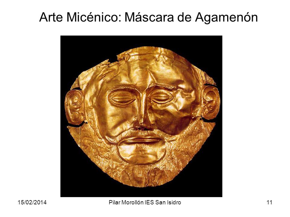 15/02/2014Pilar Morollón IES San Isidro11 Arte Micénico: Máscara de Agamenón