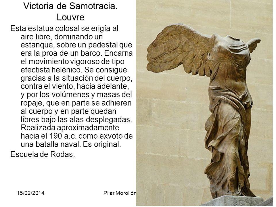 15/02/2014Pilar Morollón IES San Isidro119 Victoria de Samotracia. Louvre Esta estatua colosal se erigía al aire libre, dominando un estanque, sobre u