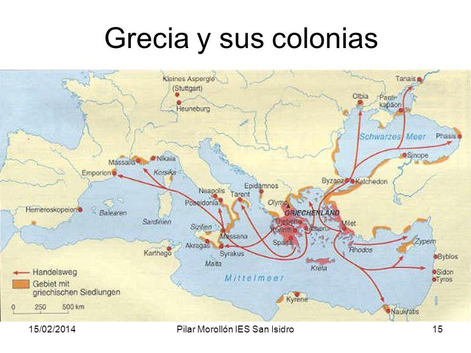 15/02/2014Pilar Morollón IES San Isidro15 Grecia y sus colonias