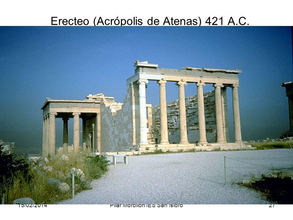 15/02/2014Pilar Morollón IES San Isidro27 Erecteo (Acrópolis de Atenas) 421 A.C.