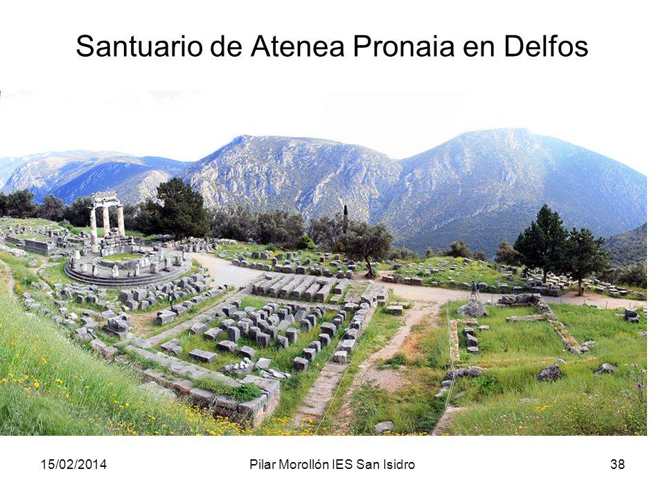 15/02/2014Pilar Morollón IES San Isidro38 Santuario de Atenea Pronaia en Delfos