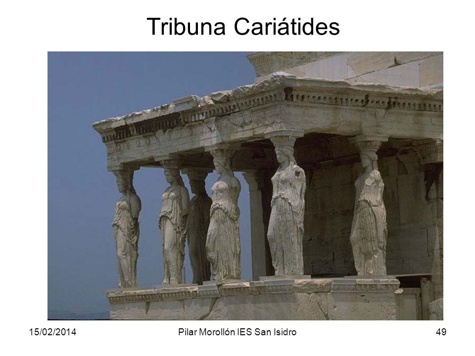 15/02/2014Pilar Morollón IES San Isidro49 Tribuna Cariátides