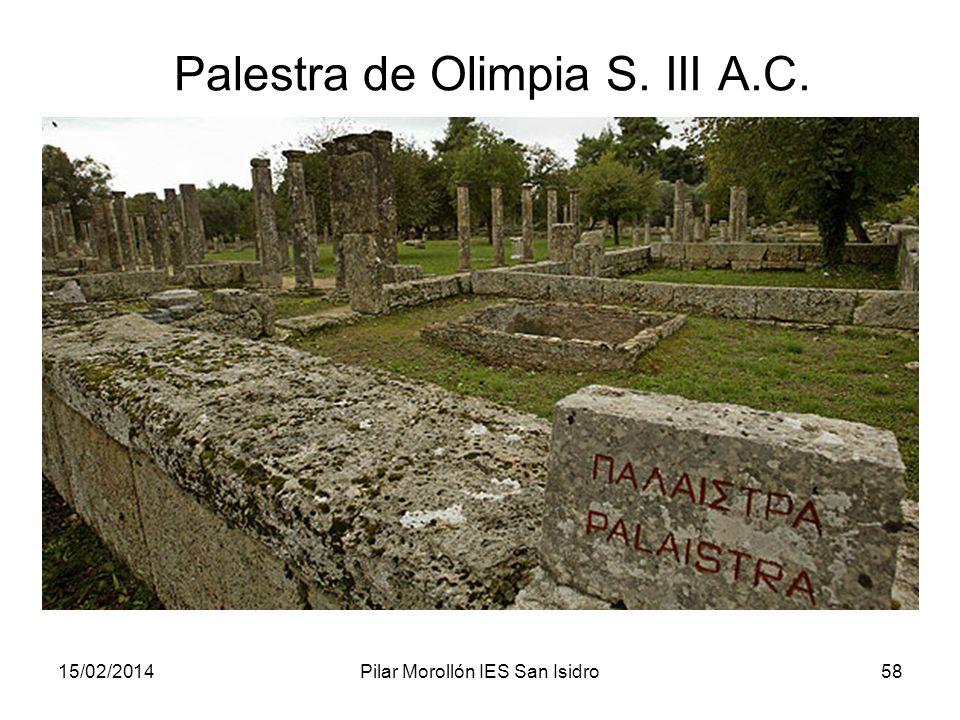 15/02/2014Pilar Morollón IES San Isidro58 Palestra de Olimpia S. III A.C.