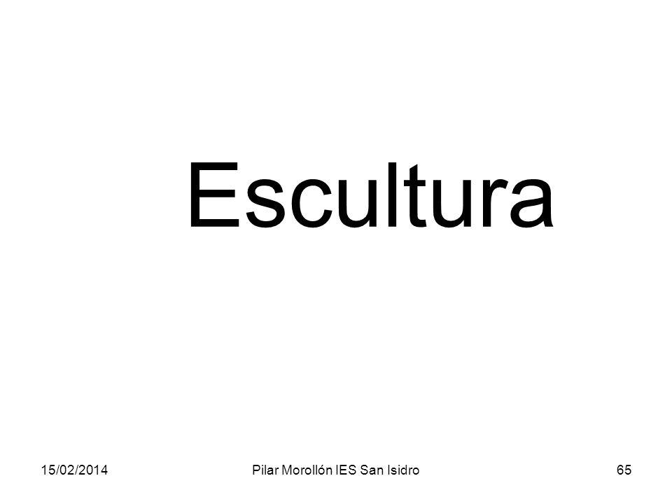15/02/2014Pilar Morollón IES San Isidro65 Escultura