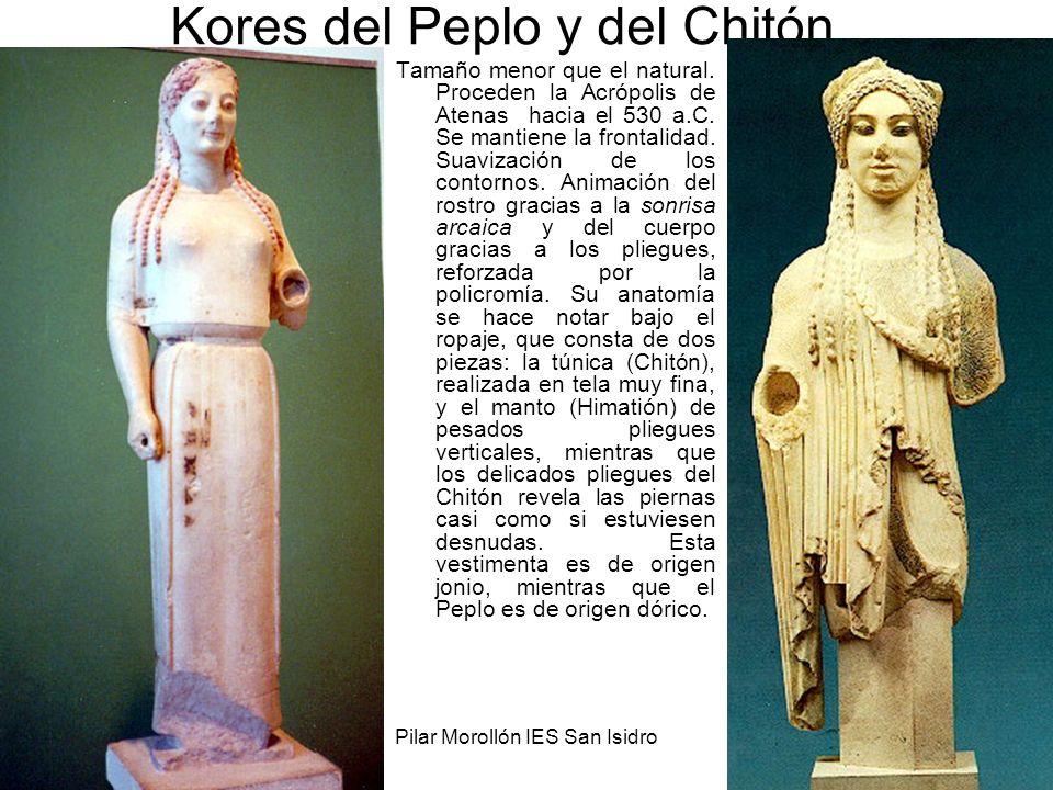 15/02/2014Pilar Morollón IES San Isidro75 Kores del Peplo y del Chitón Tamaño menor que el natural. Proceden la Acrópolis de Atenas hacia el 530 a.C.