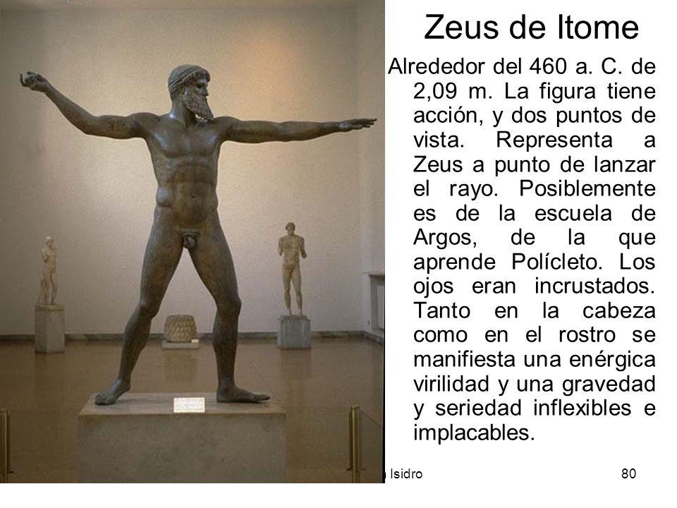 15/02/2014Pilar Morollón IES San Isidro80 Zeus de Itome Alrededor del 460 a. C. de 2,09 m. La figura tiene acción, y dos puntos de vista. Representa a