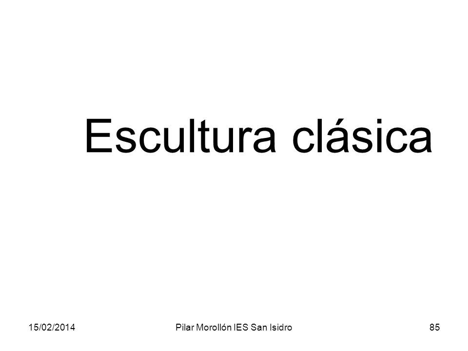 15/02/2014Pilar Morollón IES San Isidro85 Escultura clásica