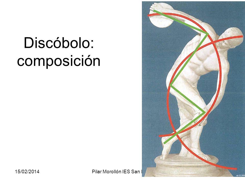 15/02/2014Pilar Morollón IES San Isidro88 Discóbolo: composición