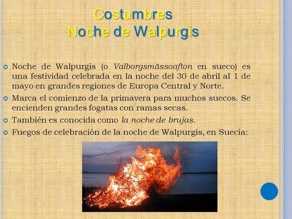 Noche de Walpurgis (o Valborgsmässoafton en sueco) es una festividad celebrada en la noche del 30 de abril al 1 de mayo en grandes regiones de Europa