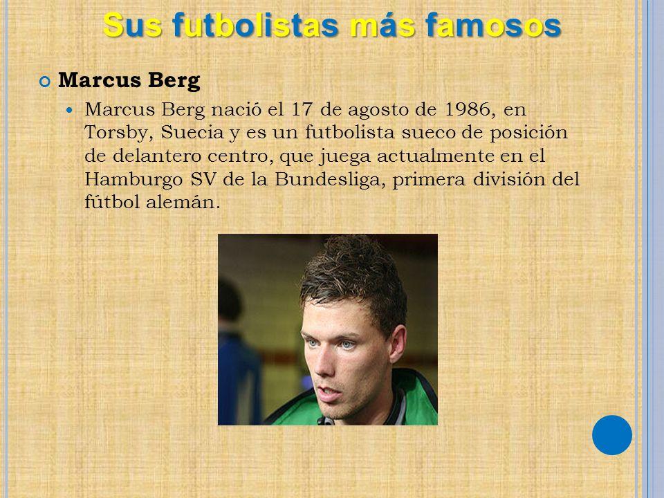 Marcus Berg Marcus Berg nació el 17 de agosto de 1986, en Torsby, Suecia y es un futbolista sueco de posición de delantero centro, que juega actualmente en el Hamburgo SV de la Bundesliga, primera división del fútbol alemán.