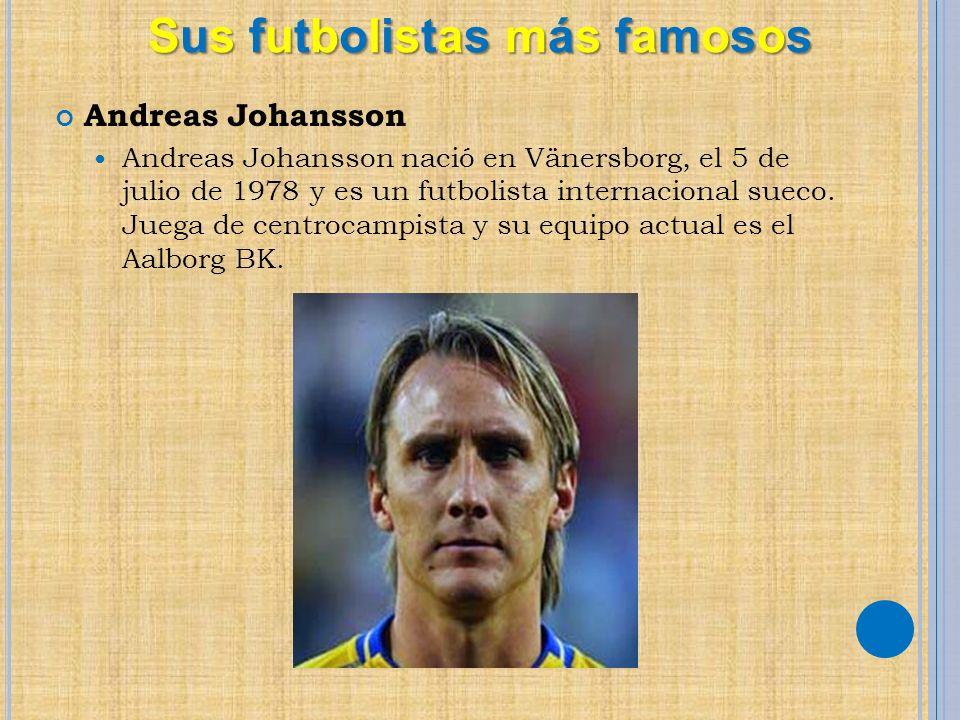 Andreas Johansson Andreas Johansson nació en Vänersborg, el 5 de julio de 1978 y es un futbolista internacional sueco. Juega de centrocampista y su eq