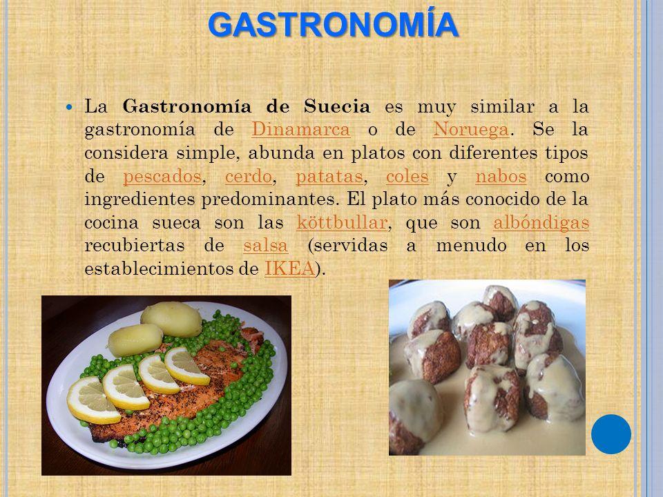 La Gastronomía de Suecia es muy similar a la gastronomía de Dinamarca o de Noruega. Se la considera simple, abunda en platos con diferentes tipos de p