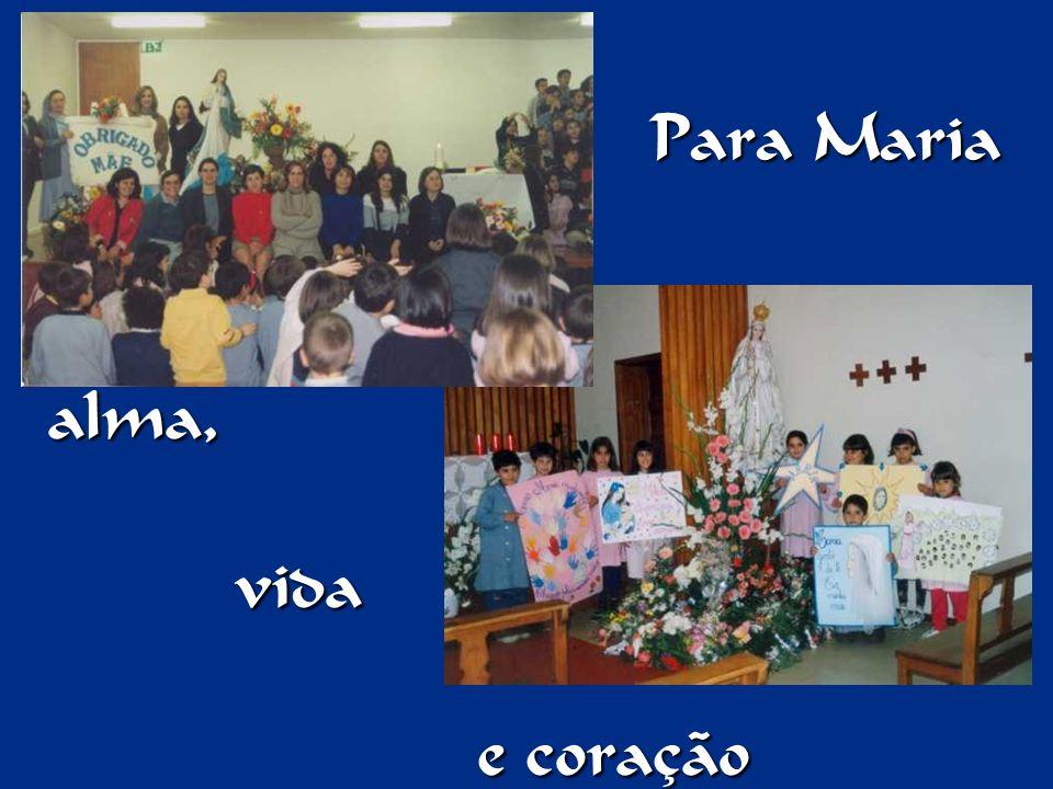 alma, vida e coração Para Maria