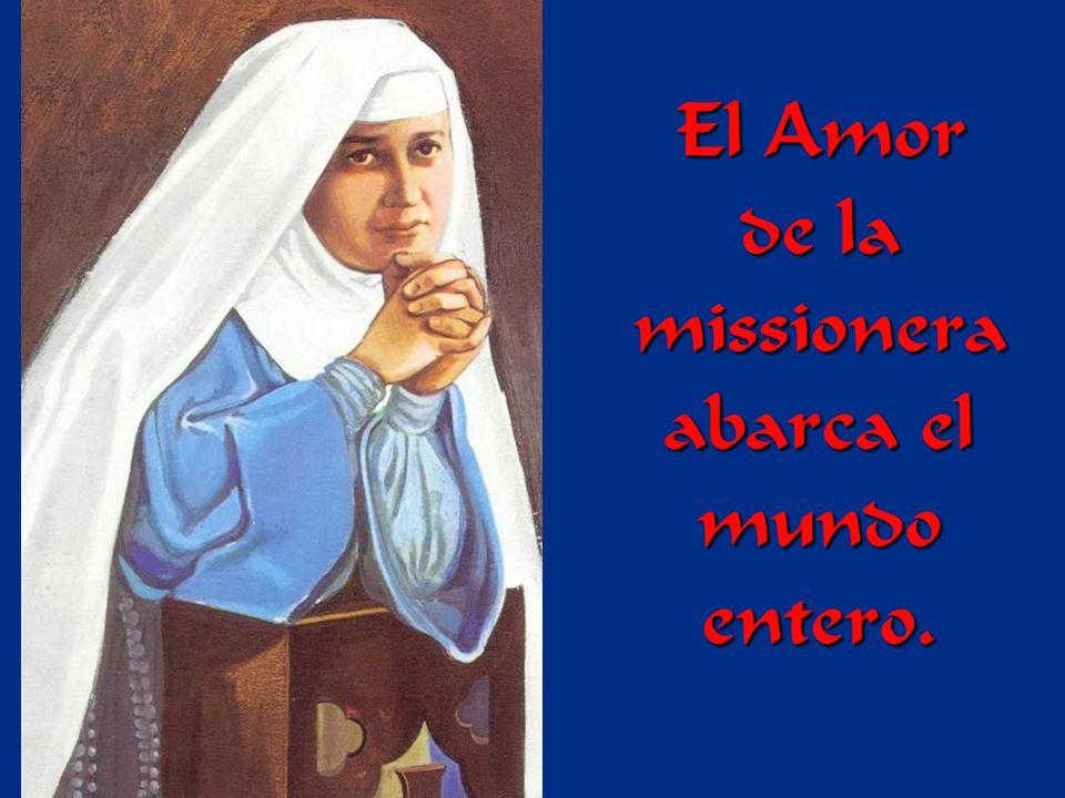 El Amor de la missionera abarca el mundo entero.