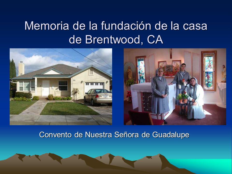 Memoria de la fundación de la casa de Brentwood, CA Convento de Nuestra Señora de Guadalupe