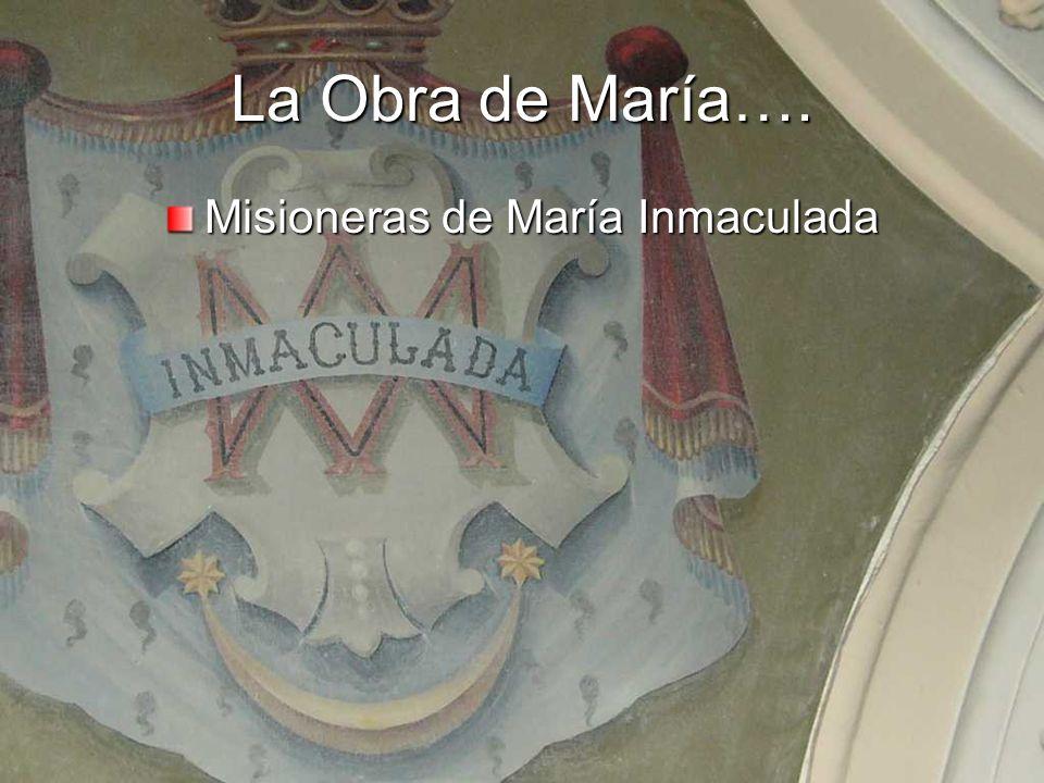 La Obra de María…. Misioneras de María Inmaculada