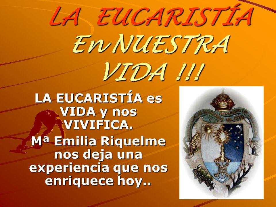 LA EUCARISTÍA En NUESTRA VIDA !!.LA EUCARISTÍA es VIDA y nos VIVIFICA.