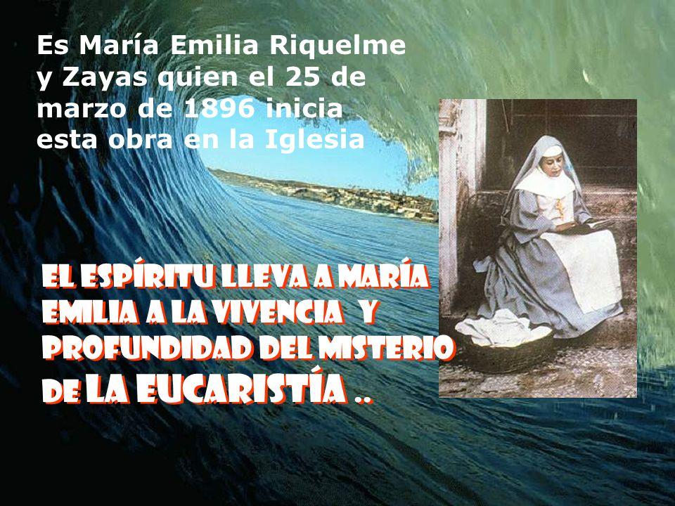 El espíritu lleva a maría emilia a la vivencia y profundidad del misterio de la eucaristía..