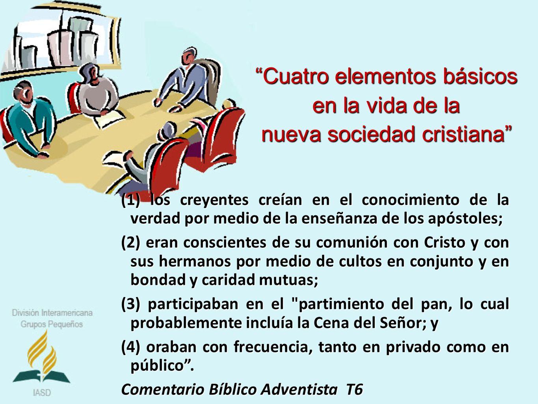 (1) los creyentes creían en el conocimiento de la verdad por medio de la enseñanza de los apóstoles; (2) eran conscientes de su comunión con Cristo y