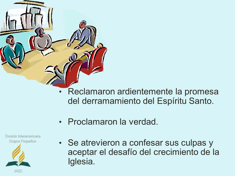 Reclamaron ardientemente la promesa del derramamiento del Espíritu Santo. Proclamaron la verdad. Se atrevieron a confesar sus culpas y aceptar el desa
