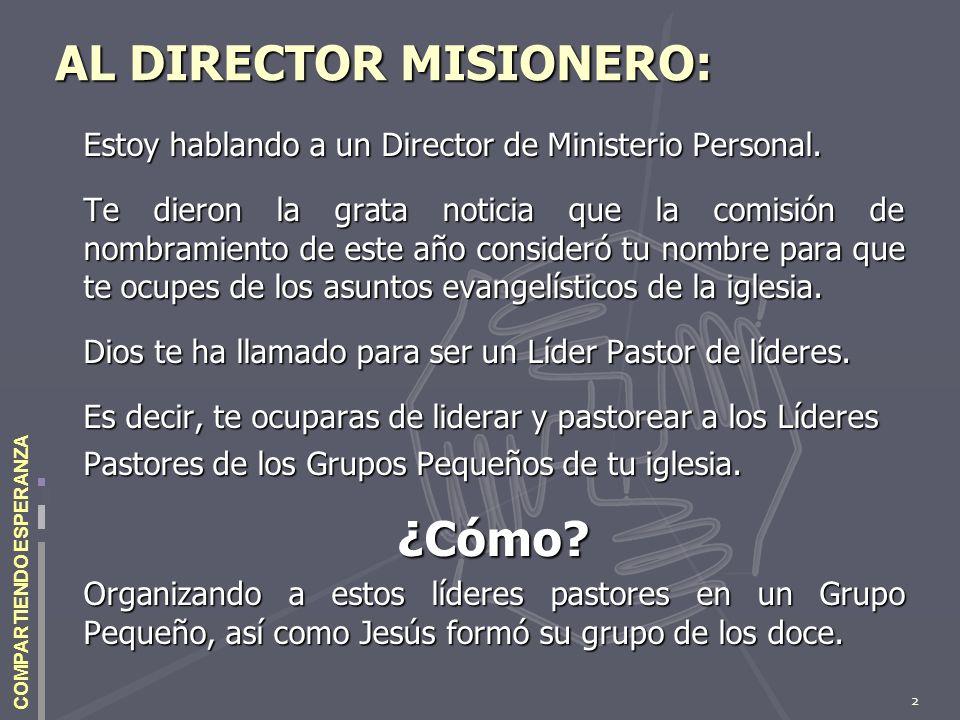 2 COMPARTIENDO ESPERANZA AL DIRECTOR MISIONERO: Estoy hablando a un Director de Ministerio Personal. Te dieron la grata noticia que la comisión de nom