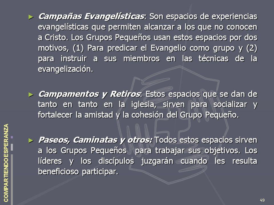 49 COMPARTIENDO ESPERANZA Campañas Evangelísticas: Son espacios de experiencias evangelísticas que permiten alcanzar a los que no conocen a Cristo. Lo