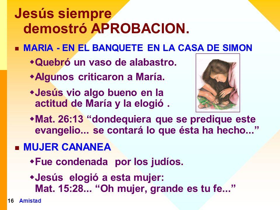 Amistad17 Jesús aceptaba a las personas: Las aceptaba en su propio nivel.
